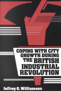 Coping with City Growth During the British Industrial Revolution 0 9780521364805 0521364809