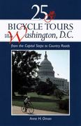 25 Bicycle Tours in and Around Washington, D. C. 2nd edition 9780881504224 088150422X