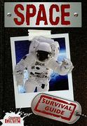 Space Survival Guide 1st edition 9780778775317 0778775313