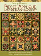 Penny Haren's Pieced Applique Intricate Blocks Made Easy 0 9780982558607 0982558600