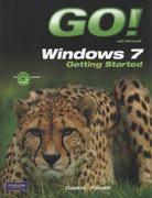 GO! with Windows 7 Getting Started with Student CD 1st Edition 9780135088319 0135088313