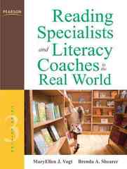 Reading Specialists and Literacy Coaches in the Real World 3rd Edition 9780137055395 0137055390