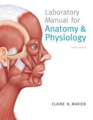 Laboratory Manual for Anatomy & Physiology 4th Edition 9780321651808 0321651804