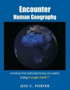 Encounter Human Geography: Interactive Explorations of Earth Using Google Earth 1st Edition 9780321682208 0321682203