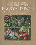 Creating Your Backyard Farm 0 9781907030116 1907030115