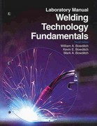 Welding Technology Fundamentals 4th Edition 9781605252575 1605252573