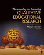 Understanding and Evaluating Qualitative Educational Research 1st Edition 9781412975261 1412975263