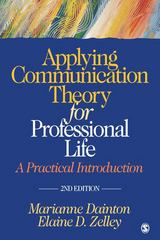 Applying Communication Theory for Professional Life 2nd Edition 9781412976916 141297691X