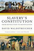 Slavery's Constitution 1st Edition 9781429959070 142995907X