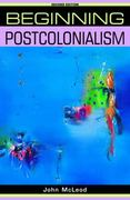 Beginning postcolonialism 2nd edition 9780719078583 071907858X