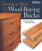 Getting the Most from Your Wood-Buying Bucks 0 9781565234604 156523460X