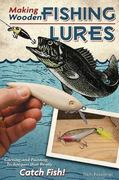 Making Wooden Fishing Lures 0 9781565234468 1565234464