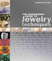 The Workbench Guide to Jewelry Techniques 1st Edition 9781596681699 1596681691