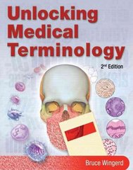 Unlocking Medical Terminology 2nd edition 9780135149881 0135149886
