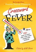 The New York Times Puzzle Doctor Presents Crossword Fever 1st edition 9780312641108 0312641109