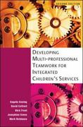 Developing Multiprofessional Teamwork for Integrated Children's Services 2nd edition 9780335238118 0335238114