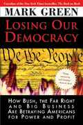 Losing Our Democracy 1st edition 9781402210433 1402210434