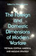The Foreign and Domestic Dimensions of Modern Warfare 0 9780817303310 0817303316