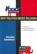 Why Politics Needs Religion 0 9780830828425 0830828427