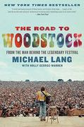 The Road to Woodstock 1st Edition 9780061576584 0061576581