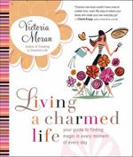 Living a Charmed Life 1st edition 9780061649905 0061649902