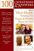 100 Questions  &  Answers About Men's Health: Keeping You Happy  &  Healthy Below The Belt 1st edition 9780763781811 0763781819