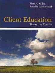 Client Education: Theory And Practice 1st Edition 9780763774127 076377412X