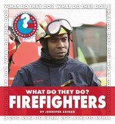 What Do They Do? Firefighters 0 9781602798045 1602798044