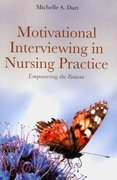 Motivational Interviewing In Nursing Practice: Empowering The Patient 1st edition 9780763773854 0763773859