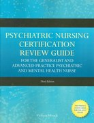 Psychiatric Nursing Certification Review Guide For The Generalist And Advanced Practice Psychiatric And Mental Health Nurse 3rd edition 9780763775995 0763775991