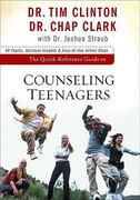 The Quick-Reference Guide to Counseling Teenagers 1st Edition 9780801072352 0801072352