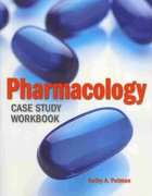 Pharmacology Case Study Workbook 1st edition 9780763776138 0763776130