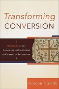 Transforming Conversion 1st Edition 9780801032479 0801032474