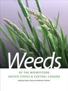 Weeds of the Midwestern United States and Central Canada 1st Edition 9780820335063 0820335061