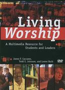 Living Worship 1st Edition 9781587432958 1587432951