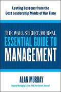 The Wall Street Journal Essential Guide to Management 1st Edition 9780061840333 0061840335