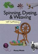 Spinning, Dyeing & Weaving 0 9781616080020 1616080027