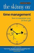 The Skinny on Time Management 0 9780984139392 0984139397