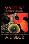 Master-e: Epic Space and Time Travel into Parallel Dimensions 0 9781449029852 144902985X