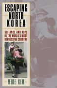 Escaping North Korea 1st Edition 9780742567054 0742567052
