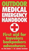 Outdoor Medical Emergency Handbook 1st Edition 9781554076017 1554076013