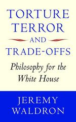 Torture, Terror, and Trade-Offs 0 9780199585045 0199585040