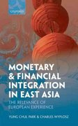 Monetary and Financial Integration in East Asia 0 9780199587124 0199587124