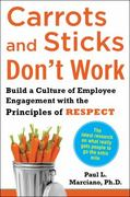 Carrots and Sticks Don't Work: Build a Culture of Employee Engagement with the Principles of RESPECT 1st Edition 9780071714013 0071714014