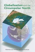 Globalization and the Circumpolar North 1st Edition 9781602230781 1602230781