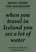 When You Travel in Iceland You See a Lot of Water 0 9783858812995 3858812994