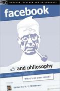 Facebook and Philosophy 1st Edition 9780812696752 0812696751