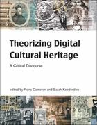 Theorizing Digital Cultural Heritage 0 9780262514118 0262514117