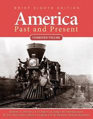America Past and Present, Brief Edition, Combined Volume 8th edition 9780205760404 0205760406