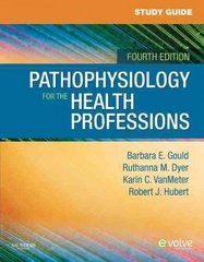 Study Guide for Pathophysiology for the Health Professions 4th edition 9781437714562 1437714560